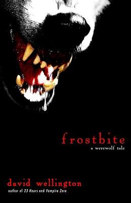 Frostbite: A Werewolf Tale by David Wellington