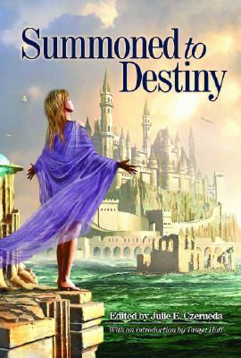 Summoned to Destiny by Tanya Huff, Ed Greenwood, Kevin G. Maclean, Marie Brennan, Karina Sumner-Smith, Julie E. Czerneda, Jana Paniccia, Michelle Sagara West, Ruth Stuart, MT O'Shaughnessy