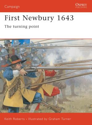 First Newbury 1643: The Turning Point by Keith Roberts
