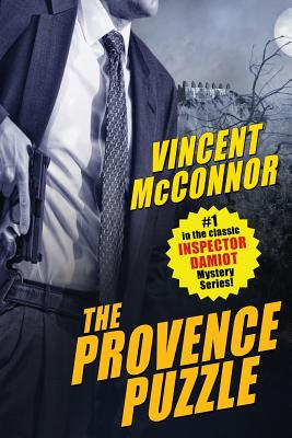 The Provence Puzzle: A Chief Inspector Damiot Mystery by Vincent McConnor