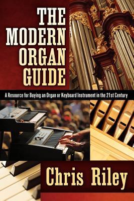 The Modern Organ Guide by Chris Riley