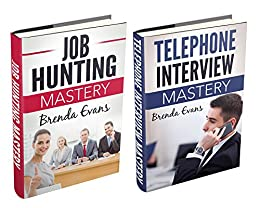 (2 Book Bundle) Job Hunting Mastery & Telephone Interview Mastery by Brenda Evans