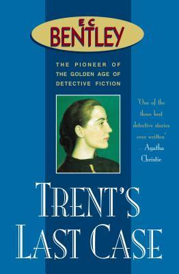 Trent's Last Case by E.C. Bentley