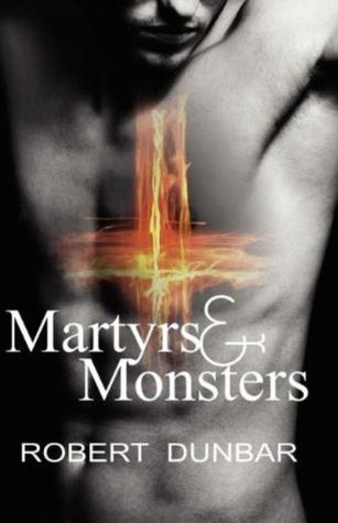 Martyrs and Monsters by Robert Dunbar, Greg F. Gifune