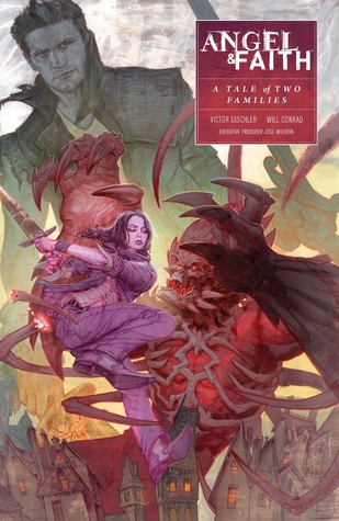Angel & Faith: A Tale of Two Families by Victor Gischler, Will Conrad, Joss Whedon