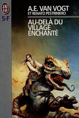 Au-delà du village enchanté by A.E. van Vogt