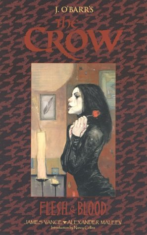 The Crow: Flesh & Blood by James O'Barr, Alex Maleev, James Vance