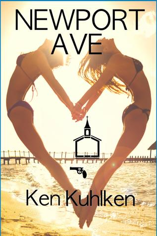 Newport Ave, a Novel of Crime and Consequences by Ken Kuhlken