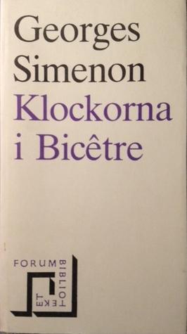 Klockorna i Bicêtre by Georges Simenon