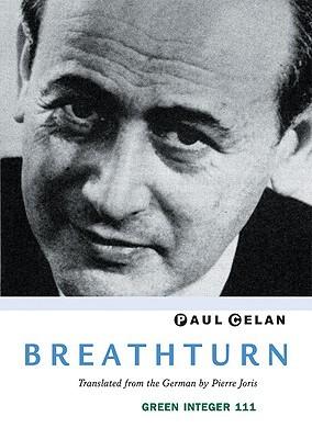 Breathturn by Paul Celan, Pierre Joris