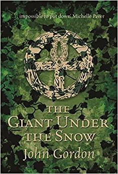 The Giant Under the Snow by John Gordon