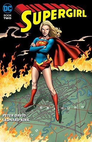 Supergirl: Book Two by Chuck Dixon, Greg Land, Leonard Kirk, Tom Peyer, Darren Vincenzo, Peter David, Anthony Castrillo