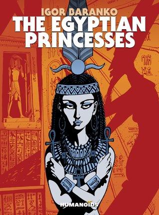The Egyptian Princesses by Quinn Donoghue, Igor Baranko, Katia Donoghue