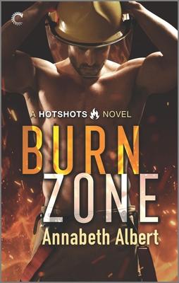 Burn Zone: A Gay Firefighter Romance by Annabeth Albert