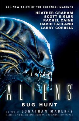 Aliens: Bug Hunt by Jonathan Maberry, Heather Graham