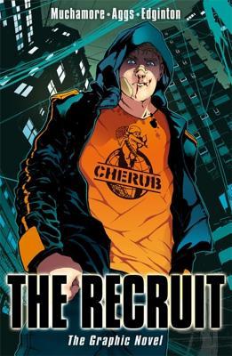 Cherub: The Recruit (Graphic Novel) by Robert Muchamore, Ian Edginton