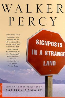 Signposts in a Strange Land: Essays by Walker Percy