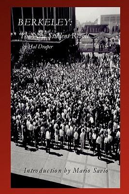 Berkeley: The New Student Revolt by Hal Draper, Mario Savio