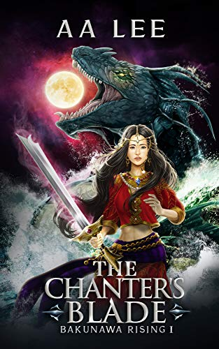 The Chanter's Blade by A.A. Lee