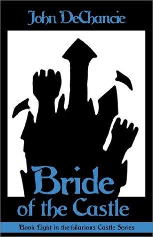 Bride of the Castle by John DeChancie