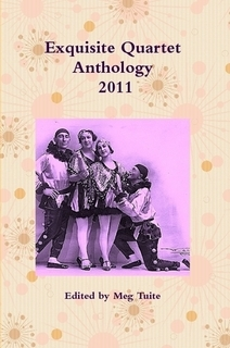 Exquisite Quartet Anthology 2011 by Sheldon Lee Compton, Susan Tepper, Meg Tuite, Robert Vaughan, Marcus Speh