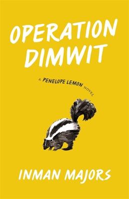 Operation Dimwit: A Penelope Lemon Novel by Inman Majors, Michael Griffith