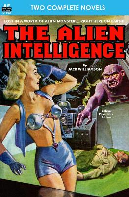 Alien Intelligence, The, & Into the Fourth Dimension by Ray Cummings, Jack Williamson