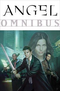 Angel Omnibus by Brett Matthews, Christopher Golden, Joss Whedon
