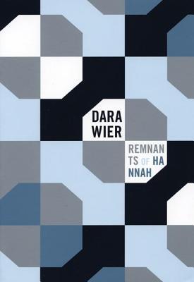 Remnants of Hannah by Dara Wier