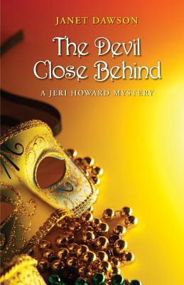 The Devil Close Behind: A Jeri Howard Mystery by Janet Dawson