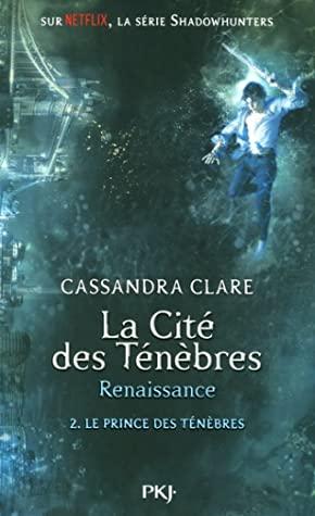 Le prince des ténèbres by Cassandra Clare