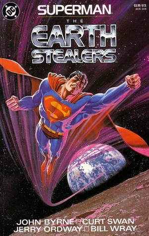 Superman: The Earth Stealers by Curt Swan, John Byrne, Jerry Ordway, Bill Wray