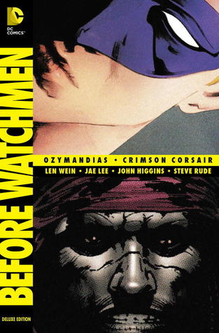 Before Watchmen: Ozymandias/Crimson Corsair by Steve Rude, Len Wein, John Higgins, Jae Lee