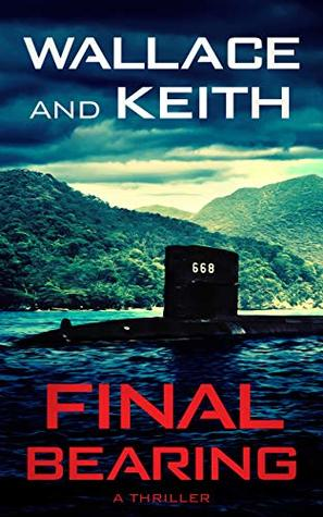 Final Bearing by George Wallace, Don Keith