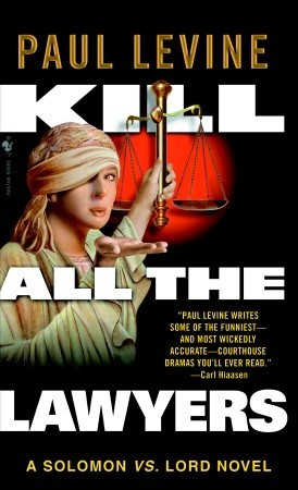 Kill All the Lawyers by Paul Levine