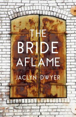 The Bride Aflame by Jaclyn Dwyer