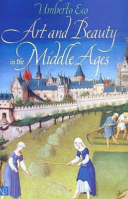 Art and Beauty in the Middle Ages by Umberto Eco, Hugh Bredin