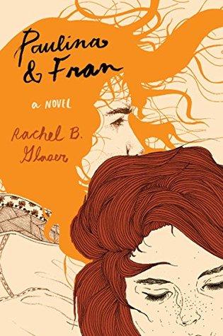 Paulina & Fran: A Novel by Rachel B. Glaser