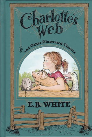 Charlotte's Web and Other Illustrated Classics by Garth Williams, E.B. White, Fred Marcellino