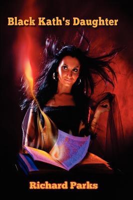 Black Kath's Daughter by Richard Parks