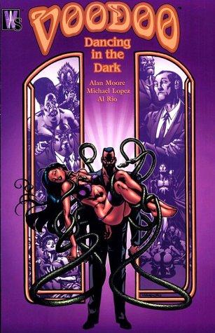 Voodoo: Dancing in the Dark by Alan Moore, Michael Lopez, Al Rio