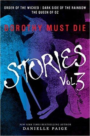 Dorothy Must Die: Stories Vol. 3 by Danielle Paige