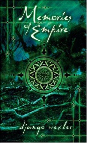 Memories of Empire by Django Wexler