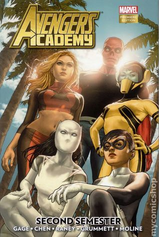 Avengers Academy, Volume 3: Second Semester by Christos Gage, Tom Raney, Sean Chen, Tom Grummett