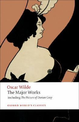 Oscar Wilde: The Major Works by Oscar Wilde