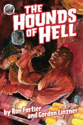 The Hounds of Hell by Gordon Linzner, Ron Fortier