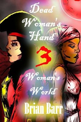 Dead Woman's Hand 3: Woman's World by Brian Barr