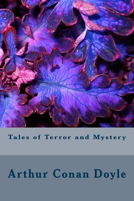 Tales of Terror and Mystery by Arthur Conan Doyle