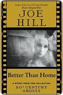 Better Than Home by Joe Hill
