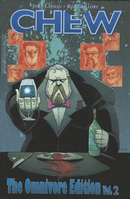 Chew: The Omnivore Edition, Vol. 2 by Rob Guillory, John Layman